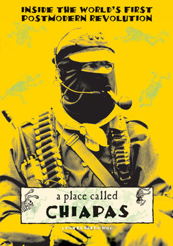 A Place Called Chiapas - Eight Months Inside the Zapatista Uprising