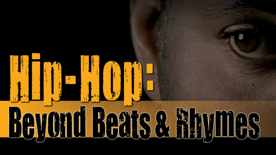 Hip Hop: Beyond Beats and Rhymes (Abridged Version)