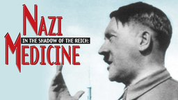Nazi Medicine - In the Shadow of the Reich & The Cross and the Star