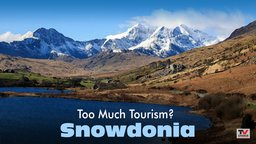 Too Much Tourism? 2: Snowdonia
