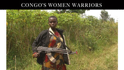 Congo's Women Warriors - Female Congolese Militia Members