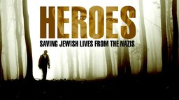 Heroes - Saving Jewish Lives from Nazis