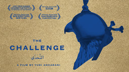 The Challenge - Wealthy Qatari Sheikhs with a Passsion for Falconry