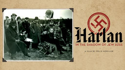 Harlan: In the Shadow of Jew Süss - Profile of a Nazi Filmmaker